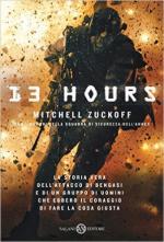 60444 - Zuckoff, M. - 13 hours. La storia vera dell'attacco di Bengasi e di un gruppo di uomini che ebbero il coraggio di fare la cosa giusta