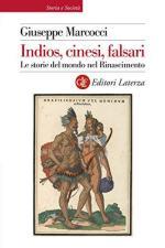 60473 - Marcocci, G. - Indios, Cinesi, falsari. Le storie del mondo nel Rinascimento