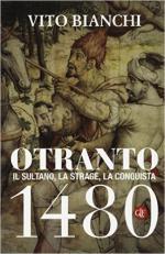 60479 - Bianchi, V. - Otranto 1480. Il Sultano, la strage, la conquista