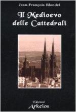 60494 - Blondel, J.F. - Medioevo delle cattedrali (Il)
