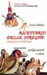 60526 - Malizia-Economo, E.-T. - Ricettario delle streghe. Incantesimi, prodigi sessuali e veleni