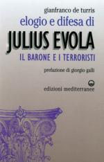 60545 - De Turris, G. - Elogio e difesa di Julius Evola. Il barone e i terroristi