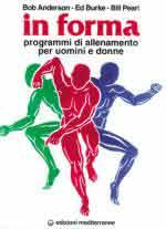 60550 - Anderson-Burke-Bill, B.-E.-P. - In forma. Programmi di allenamento per uomini e donne