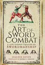 60582 - Meyer, J. - Art of Sword Combat. A 1568 German Treatise on Swordmanship (The)