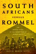 60623 - Brock Katz, D. - South Africans Versus Rommel. The Untold Story of the Desert War in World War II