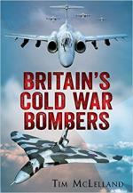60627 - McLelland, T. - Britain's Cold War Bombers