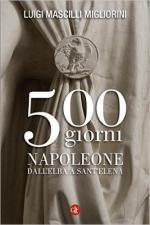 60639 - Mascilli Migliorini, L. - 500 giorni. Napoleone dall'Elba a Sant'Elena