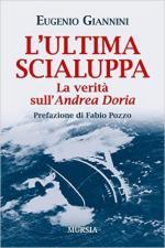 60652 - Giannini, E. - Ultima scialuppa. La verita' sull'Andrea Doria (L')