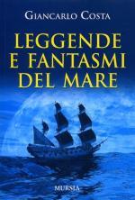 60654 - Costa, G. - Leggende e fantasmi del mare