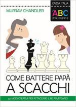 60687 - Chandler, M. - ABC degli scacchi. Come battere papa' a scacchi