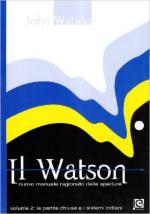 60778 - Watson, J. - Watson. Nuovo manuale ragionato delle aperture Vol 2 Le partite chiuse e i sistemi indiani (1.d4)(Il)