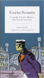 60794 - Pratt-Fuga, H.-G. - Corto sconto. La guida di Corto Maltese alla Venezia nascosta