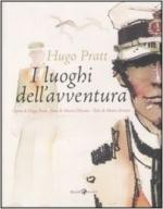 60816 - Pratt-Steiner, H.-M. - Hugo Pratt. I luoghi dell'avventura