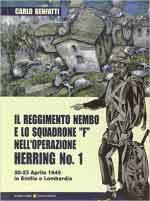 60850 - Benfatti, C. - Reggimento Nembo e lo Squadrone 'F' nell'Operazione Herring No. 1 20-23 Aprile 1945 in Emilia e Lombardia (Il)
