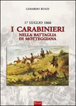 60851 - Renzi, G. - 17 luglio 1866. I Carabinieri nella battaglia di Motteggiana