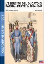 60860 - Cenni-Cristini, Q.-L.S. - Quaderni Cenni 01: Esercito del Ducato di Parma parte prima 1814-1847 (L')