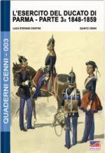 60862 - Cenni-Cristini, Q.-L.S. - Quaderni Cenni 03: Esercito del Ducato di Parma parte terza 1848-1859 (L')