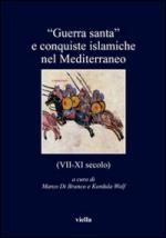 60893 - Di Branco-Wolf, M.-K. cur - 'Guerra santa' e conquiste islamiche nel Mediterraneo. VII-XI secolo