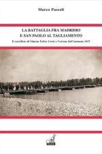 60899 - Pascoli, M. - Battaglia fra Madrisio e San Paolo al Tagliamento. Il sacrificio di Simone Felice Corsi e l'azione dell'autunno 1917 (La)