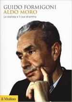 60901 - Formigoni, G. - Aldo Moro. Lo statista e il suo dramma