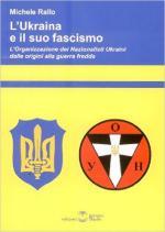 60934 - Rallo, M. - Ukraina e il suo fascismo. L'Organizzazione dei Nazionalisti Ukraini dalle origini alla guerra fredda (L')