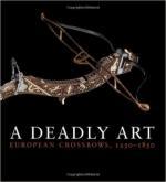 60945 - Breiding, D.H. - Deadly Art. European Crossbows 1250-1850 (A)
