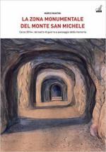 60970 - Mantini, M. - Zona monumentale del monte San Michele. Carso 2014 da teatro di guerra a paesaggio della memoria (La)