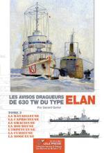 60983 - Garier, G. - Avisos-Dragueurs Coloniaux de 630 tW du type Elan (Tome 2) - Marines du Monde 26 (Les)