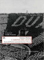 60985 - Melotto, F. - Arena del Duce. Storia del Partito Nazionale Fascista a Verona (L')