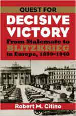 60986 - Citino, R.M. - Quest for Decisive Victory. From Stalemate to Blitzkrieg in Europe, 1899-1940