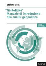 60996 - Cont, S. - 'Ge Politike'. Manuale di introduzione alla analisi geopolitica