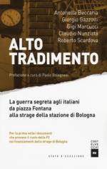 61007 - AAVV,  - Alto tradimento. La guerra segreta agli Italiani da Piazza Fontana alla strage della stazione di Bologna