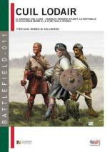 61013 - Romeo di Colloredo Mels, P. - Cuil Lodair. Il sangue dei clan. Charles Edward Stuart, la Battaglia di Culloden Moor e la fine della Scozia