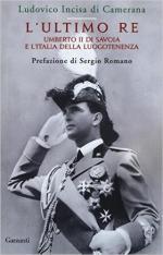 61017 - Incisa di Camerana, L. - Ultimo Re. Umberto II di Savoia e l'Italia della Luogotenenza (L')