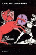 61030 - Blegen, C.W. - Troia e i troiani