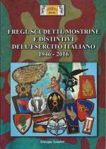 61042 - Lundari, G. - Fregi, scudetti, mostrine e distintivi dell'Esercito Italiano 1946-2016