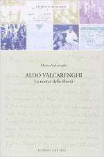61055 - Valcarenghi, M. - Aldo Valcarenghi. La ricerca della liberta'