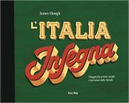 61056 - Clough, J. - Italia Insegna. Viaggio fra scritte, targhe e iscrizioni dello Stivale (L')