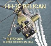 61084 - AAVV,  - HH-3F Pelican 1977-2014. 37 anni di soccorso dal cielo