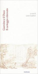 61103 - Gualtieri, L. cur - Guercino e il duca. Il carteggio ritrovato