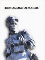 61106 - AAVV,  - Emozione di marmo. I monumenti ai caduti della grande guerra a Pisa e nel suo territorio (L')