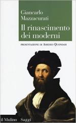 61119 - Mazzacurati, G. - Rinascimento dei moderni (Il)