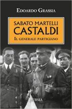 61129 - Grassia, E. - Sabato Martelli Castaldi. Il generale partigiano
