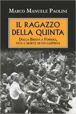 61131 - Paolini, M.M. - Ragazzo della Quinta. Dalla Breda a Fossoli vita e morte di un Gappista (Il)