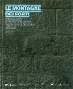 61164 - Carrara-Favero, V.-M. cur - Montagne dei forti. Paesaggi alpini e architetture militari nell'alta Valle del Chiese 1859-2014 (Le)