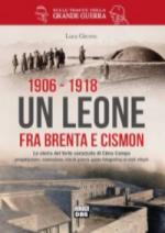 61173 - Girotto, L. - 1906-1918 Un leone fra Brenta e Cismon. La storia del forte corazzato di Cima Campo