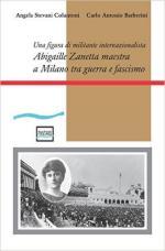61195 - Stevani Colantoni-Barberini, A.-C.A. - Abigaille Zanetta maestra a Milano tra guerra e Fascismo. Una figura di militante internazionalista