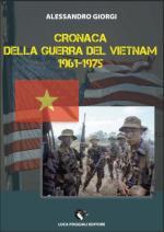 61206 - Giorgi, A. - Cronaca della Guerra del Vietnam 1961-1975