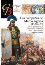 61208 - Lopez Fernandez, J.A. - Guerreros y Batallas 112: Las Campanas de Marco Agripa 43-18 a.C. De la guerra civil a las guerras cantabras
