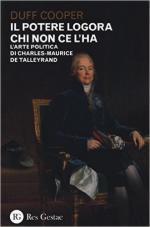 61277 - Cooper, D. - Potere logora chi non ce l'ha. L'arte politica di Charles-Maurice de Talleyrand (Il)